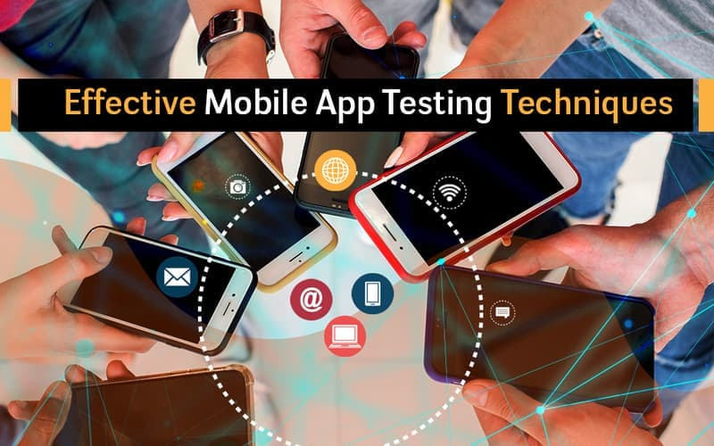 Essential Mobile App Testing Techniques for a Perfect App